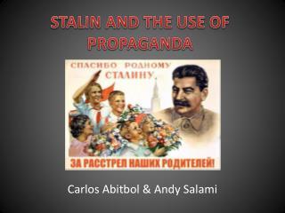 STALIN AND THE USE OF PROPAGANDA