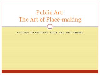 Public Art:   The Art of Place-making