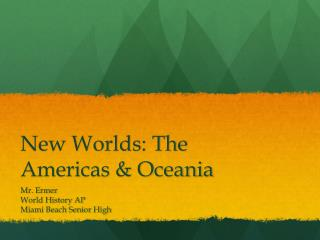 New Worlds: The Americas & Oceania