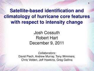 Josh Cossuth Robert Hart December 9, 2011 Collaborators: