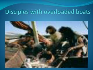 Disciples with overloaded boats