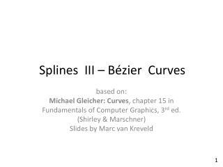 Splines   III –  Bézier   Curves