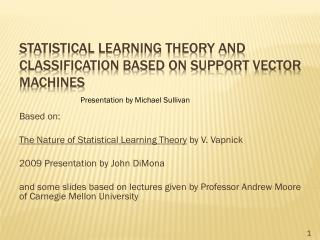 Statistical Learning Theory and Classification based on Support Vector Machines