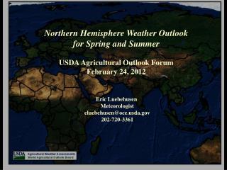 Eric Luebehusen Meteorologist  eluebehusen@oce.usda.gov  202-720-3361