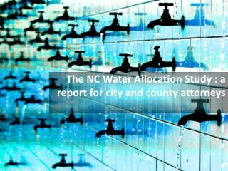 The NC Water Allocation Study : a report for city and county attorneys