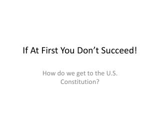 If At First You Don't Succeed!