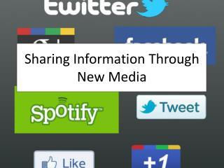 Sharing Information Through New Media