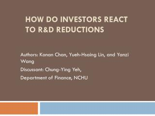 How Do Investors React to R&D Reductions