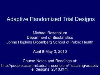 Adaptive Randomized Trial Designs