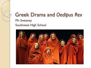 Greek Drama and  Oedipus Rex