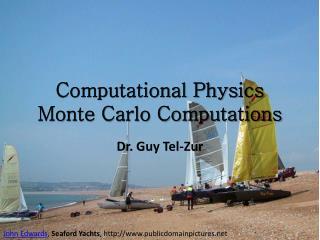 Computational Physics Monte Carlo Computations