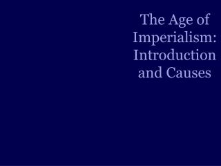 The Age of Imperialism: Introduction and Causes