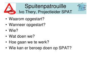 Spuitenpatrouille Ivo  Thery , Projectleider SPAT