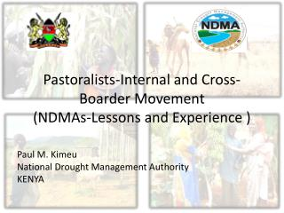 Pastoralists-Internal and Cross-Boarder Movement (NDMAs-Lessons and Experience )