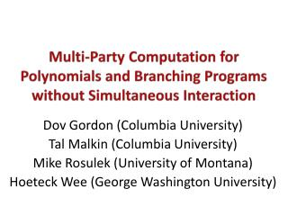 Multi-Party Computation for Polynomials and Branching Programs without Simultaneous Interaction