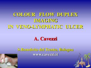 COLOUR FLOW DUPLEX IMAGING IN VENO-LYMPHATIC ULCER