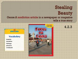 Stealing  Beauty Genre:A nonfiction article  in a newspaper or magazine tells a true story
