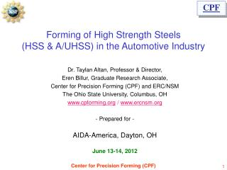 Forming of High Strength Steels  (HSS & A/UHSS) in the Automotive Industry