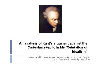 """An analysis of Kant's argument against the Cartesian skeptic in his 'Refutation of Idealism"""""""