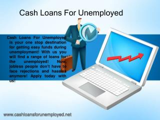 Cash Loans For Unemployed- Same Day Bad Credit Loans