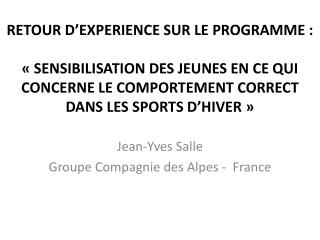 Jean-Yves Salle  Groupe Compagnie des Alpes -  France