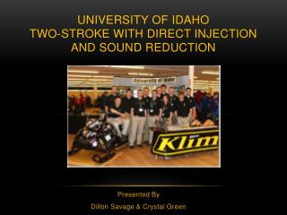 University of Idaho TWO-STROKE WITH Direct Injection and sound reduction