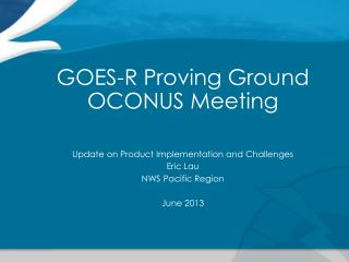 GOES-R Proving Ground  OCONUS Meeting
