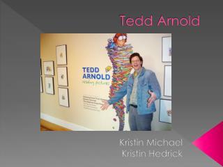Tedd  Arnold