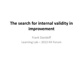 The search for internal validity in improvement