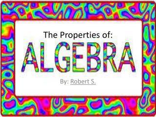 The Properties  of: