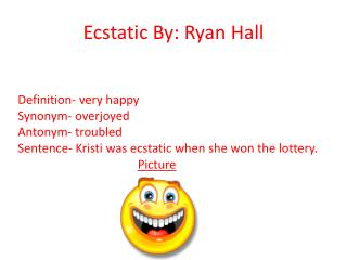 Ecstatic By : Ryan Hall