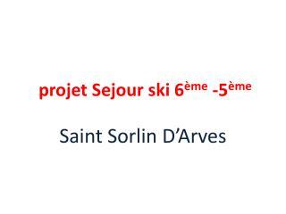 projet  Sejour  ski 6 ème  -5 ème