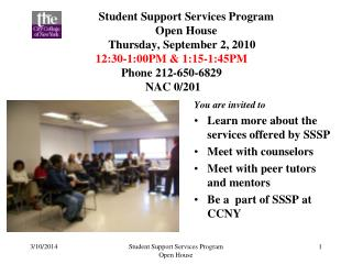Student Support Services Program              Open House           Thursday, September 2, 2010    12:30-1:00PM  1:15-1:4