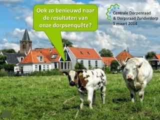 Centrale Dorpenraad & Dorpsraad Zunderdorp 5 maart 2014