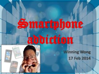 Smartphone addiction