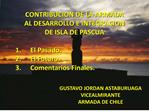 CONTRIBUCION DE LA ARMADA  AL DESARROLLO E INTEGRACION  DE ISLA DE PASCUA