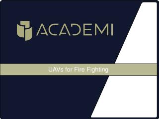 UAVs for Fire Fighting