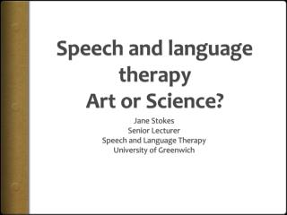 Speech and language therapy Art or Science?