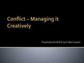 Conflict – Managing it Creatively