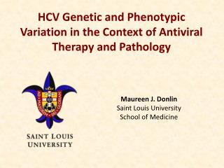 Maureen J. Donlin Saint  Louis University  School  of Medicine