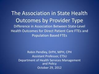 Robin Pendley,  DrPH , MPH, CPH Assistant Professor, ETSU