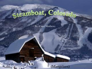 Steamboat, Colorado