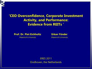 ' CEO Overconfidence, Corporate Investment Activity, and Performance:  Evidence  from REITs  '