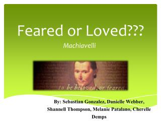 Feared or Loved???