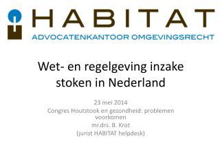Wet- en regelgeving inzake stoken in Nederland