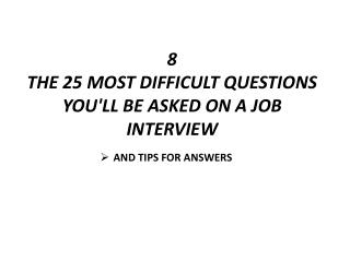 8 The  25 most difficult questions you'll be asked on a job  interview