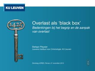 Overlast als 'black box' Bedenkingen bij het begrip en de aanpak van overlast