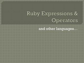 Ruby Expressions & Operators