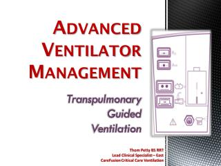 Advanced Ventilator Management Transpulmonary  Guided  V entilation