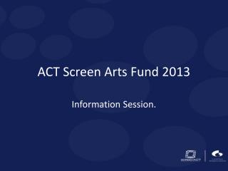 ACT Screen Arts Fund 2013